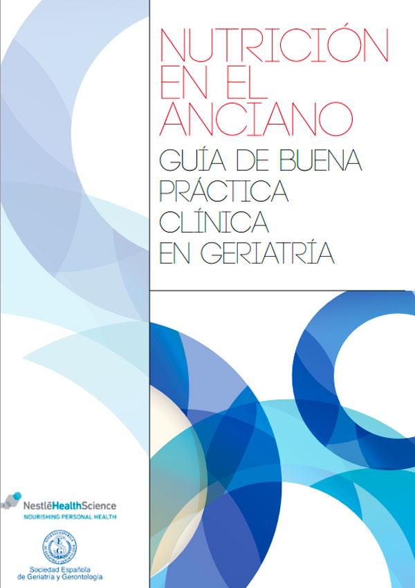 Nutrición en el anciano. Guía de buena práctica clínica en geriatría.