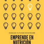 Hasta el 14 de octubre, inscripción reducida CURSO: Emprende en Nutrición